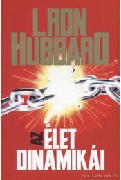 Az élet dinamikái - L. Ron Hubbard - Régikönyvek