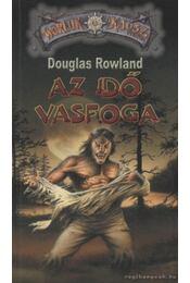Az idő vasfoga - Rowland, Douglas - Régikönyvek