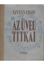 Az üveg titkai - Szvesnyikov, M. - Régikönyvek