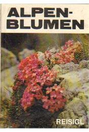 Alpen-Blumen - Reisigl, Herbert - Régikönyvek
