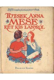 Mese két kis lányról - Tutsek Anna - Régikönyvek