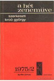 A hét zeneműve 1975/2. április-június - Kroó György - Régikönyvek