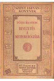 Bevezetés a meteorológiába - Tóth Ágoston - Régikönyvek