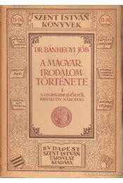 A magyar irodalom története I. - Dr. Bánhegyi Jób - Régikönyvek