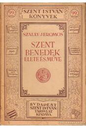 Szent Benedek élete és műve - Szalay Jeromos - Régikönyvek