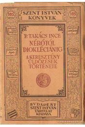Nérótól Diokléciánig - P. Takács Ince - Régikönyvek