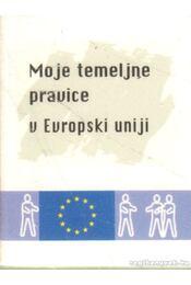 Moje základné práva v Európskej únii (mini) - Régikönyvek