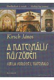 A katedrális küszöbén (dedikált) - Krisch János - Régikönyvek