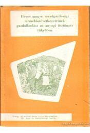 Heves megye mezőgazdasági termelőszövetkezeteinek gazdálkodása az anyagi ösztönzés tükrében - László Tamás - Régikönyvek