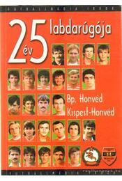 25 év 25 labdarúgója - Göbölyös János (szerk.) - Régikönyvek
