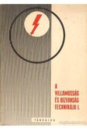 A villamosság és biztonság technikája I-II. kötet - Hajdu László, Keschitz József, Rónay Béla - Régikönyvek