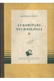 Cukoripari technológia I-II kötet - Maczelka László - Régikönyvek