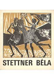 Stettner Béla grafikusművész kiállítása (dedikált) - B. Supka Magdolna - Régikönyvek