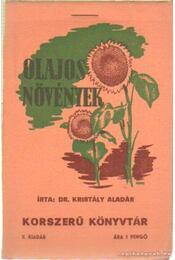 Olajos növények - Kristály Aladár dr. - Régikönyvek