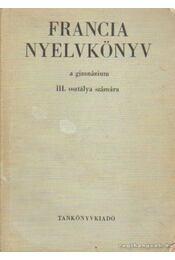 Francia nyelvkönyv III. - Bogdány Ferenc - Régikönyvek