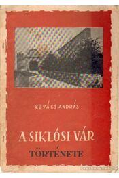 A siklósi vár története - Kovács András - Régikönyvek