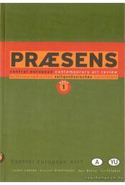 Praesens 2002./1 - Forgács Éva, Bondy, Egon, Dimitrijevic, Branislav, Lahoda, Vojtéch - Régikönyvek