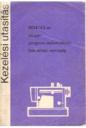 8014/43-as szuper-program-automatikájú háztartási varrógép -kezelési utasítás - Régikönyvek