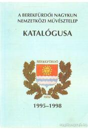 A Berekfürdői Nagykun Nemzetközi Művésztelep katalógusa - Petkes József (szerk.) - Régikönyvek