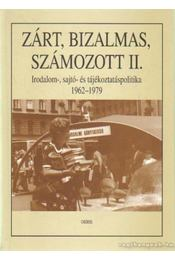 Zárt, bizalmas, számozott II. - Cseh Gergő Bendegúz (szerk.), Pór Edit (szerk.), Krahulcsán Zsolt, Müller Rolf - Régikönyvek