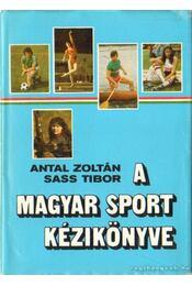A magyar sport kézikönyve - Sass Tibor, Antal Zoltán - Régikönyvek
