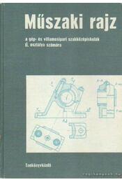 Műszaki rajz - Szatmáry Béla, Biszterszky Elemér - Régikönyvek