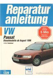 Reparatur anleitung VW Passat Dieselmodelle ab August 1996 - Régikönyvek