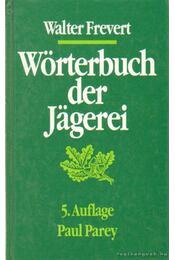Wörterbuch der Jägerei - Frevert, Walter - Régikönyvek