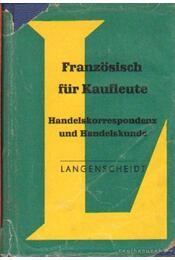 Französisch für Kaufleute - Godfrin, Emil P. - Régikönyvek