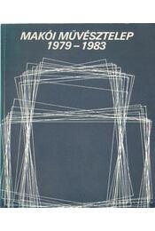 Makói művésztelep 1979-1983 - Fábián László - Régikönyvek