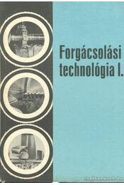 Forgácsolási technológia I. - Valázsik Árpád, Dudás László - Régikönyvek