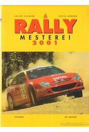 A Rally mesterei 2001 - Dávid Sándor, Bálint Richárd - Régikönyvek