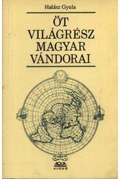 Öt világrész magyar vándorai - Halász Gyula - Régikönyvek