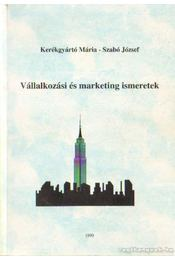 Vállalkozási és marketing ismeretek - Szabó József, Kerékgyártó Mária - Régikönyvek