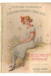 A szamosparti öreg ház - Tutsek Anna, Tábori Piroska - Régikönyvek