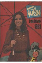 Füles évkönyve 1981 - Tiszai László (szerk.) - Régikönyvek