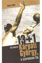 13+1 Kárpáti György, a szerencse fia - Kő András - Régikönyvek