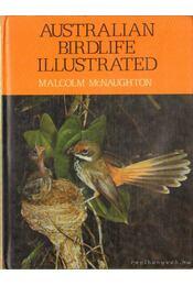 Australian birdlife illustrated (angol-nyelvű) - McNaughton, Malcolm - Régikönyvek