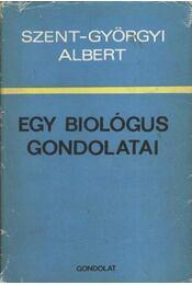 Egy biológus gondolatai - Szent-Györgyi Albert - Régikönyvek