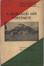 A Munkácsi Vár története - Karászi Miklós - Régikönyvek