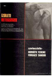 Ízületi betegségek röntgendiagnosztikája - Forgács Sándor, Horváth Ferenc - Régikönyvek