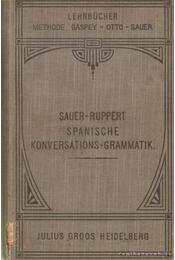 Spanische Konversations-Grammatik - Ruppert, Heinrich, Sauer, Carl Marquard - Régikönyvek