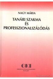Tanári szakma és professzionalizálódás - Nagy Mária - Régikönyvek