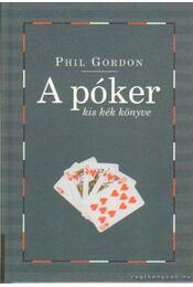 A póker kis kék könyve - Gordon, Phil - Régikönyvek