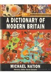 A dictionary of modern Britain - Nation, Michael - Régikönyvek