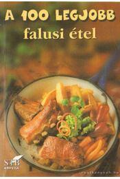 A 100 legjobb falusi étel - Toró Elza - Régikönyvek