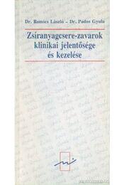 Zsíranyagcsere-zavarok klinikai jelentősége és kezelése - Dr. Romics László, Pados Gyula dr. - Régikönyvek
