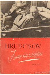 Hruscsov Franciaországban - Rudnyászky István - Régikönyvek
