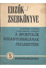 A sportolók ruganyosságának fejlesztése - Zarándi László, Porubszky László - Régikönyvek