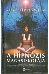 A hipnózis magasiskolája - Kurt Tepperwein - Régikönyvek